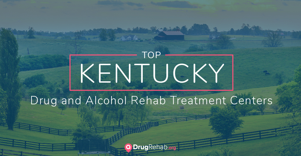 Top 6 Kentucky Drug and Alcohol Rehab Treatment Centers