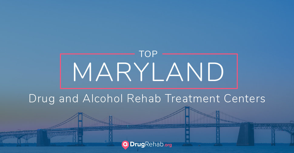 Top 7 Maryland Drug and Alcohol Rehab Treatment Centers