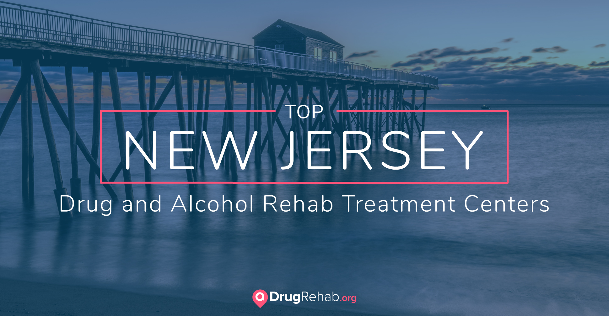 Top 7 New Jersey Drug and Alcohol Rehab Centers
