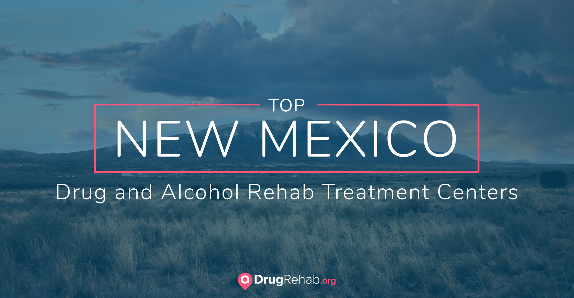 Top 7 Drug Rehabs In New Mexico
