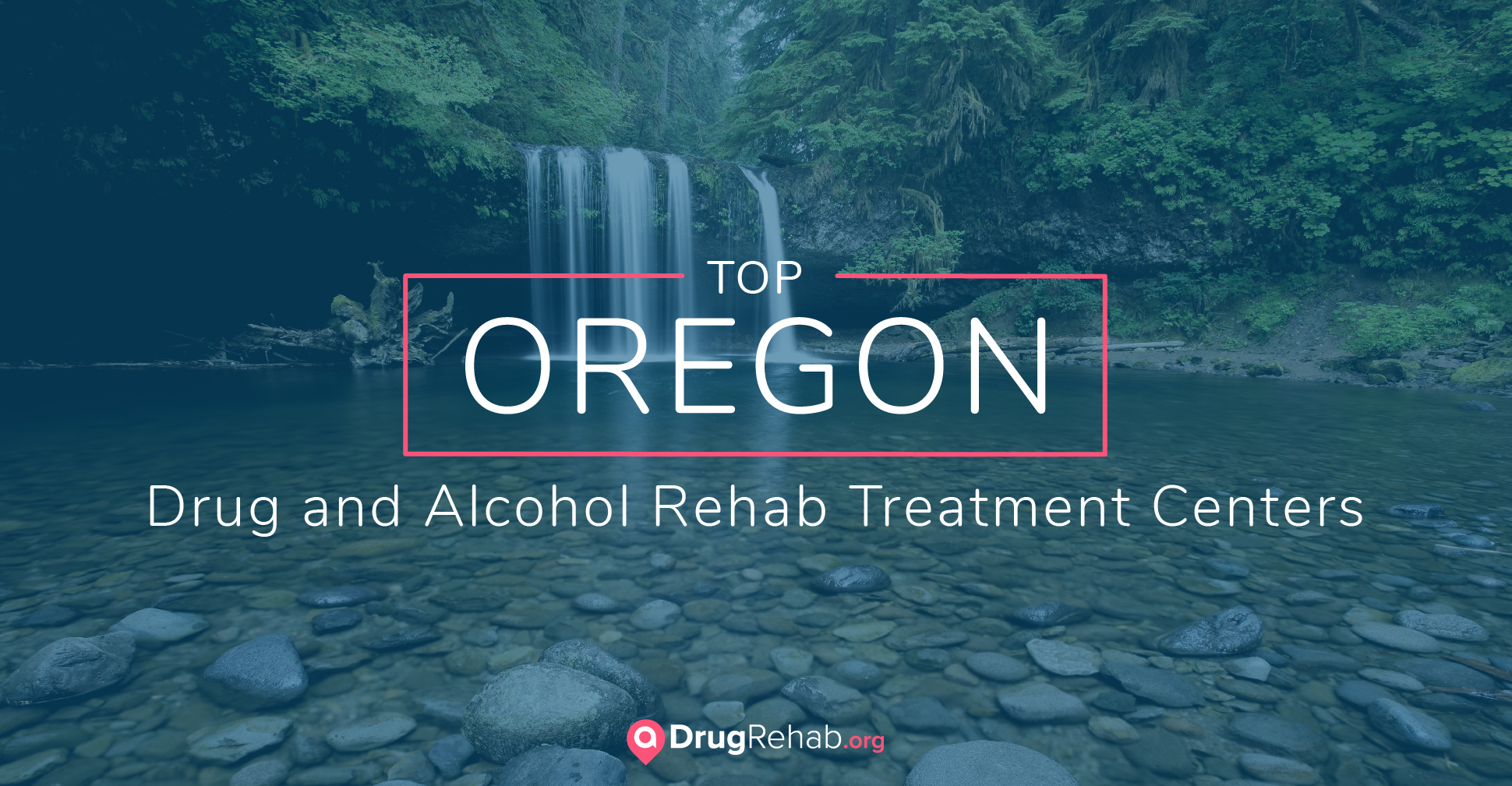 Top Oregon Drug and Alcohol Rehabs, Oregon drug rehab, Oregon alcohol rehab, Oregon drug rehab treatment
