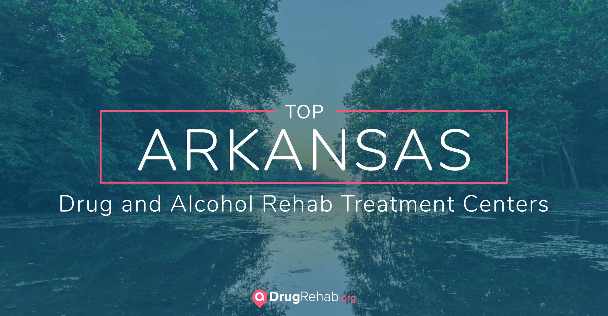 Top 7 Arkansas Drug and Alcohol Rehab, Drug rehabs in Arkansas