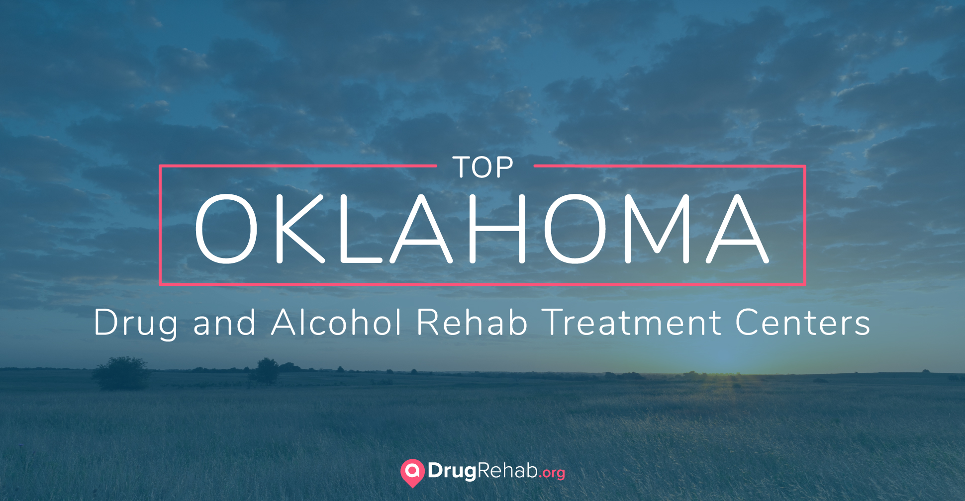 Top 7 Oklahoma Drug and Alcohol Rehab Treatment Centers