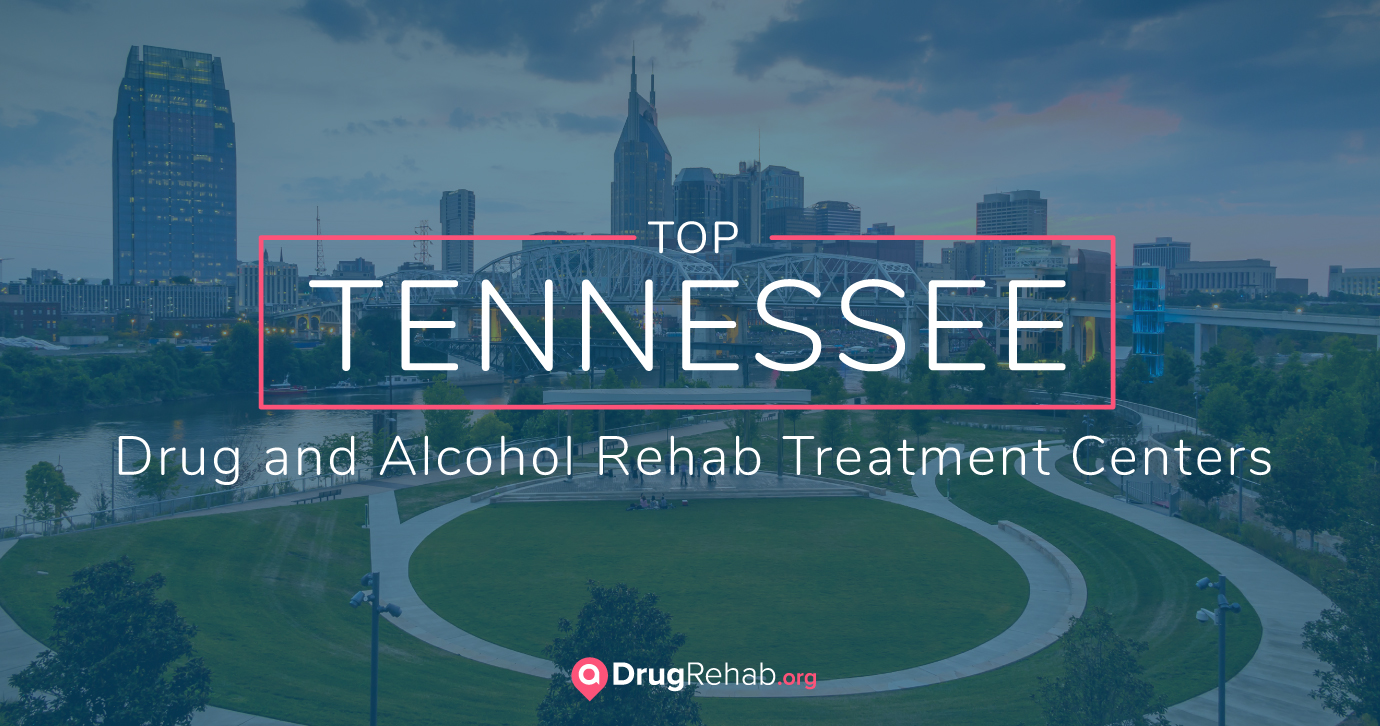 Top Tennessee Drug and Alcohol Rehab Treatment Centers